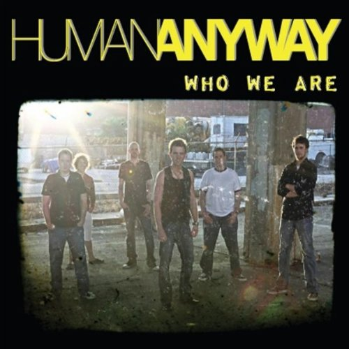 Human Anyway - Who We Are (2012)