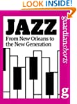 Jazz: From New Orleans to the new gen...
