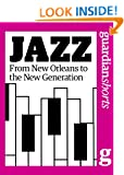 Jazz: From New Orleans to the new generation (Guardian Shorts)