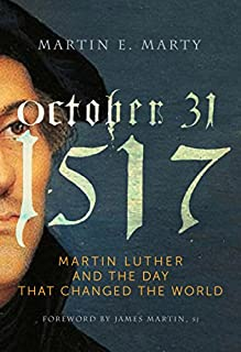 Book Cover: October 31, 1517: Martin Luther and the Day that Changed the World
