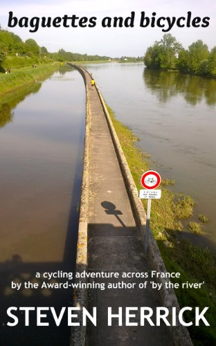 baguettes and bicycles: a cycling adventure across France (Eurovelo Series: Book 1)