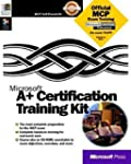 A+ CERTIFICATION TRAINING KIT. With C...