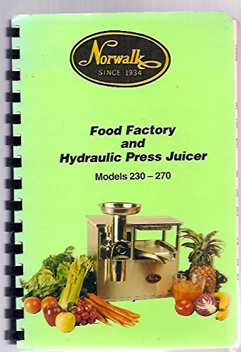 Norwalk Food Factory and Hydraulic Press Juicer Models 230-270 Recipe Book (Norwalk Press Juicer compare prices)