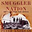 Smuggler Nation: How Illicit Trade Made America (       UNABRIDGED) by Peter Andreas Narrated by Kevin Stillwell