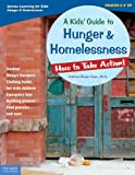 By Cathryn Berger Kaye M.A. A Kids Guide to Hunger & Homelessness: How to Take Action! (How to Take Action! Series) (Act Wkb)