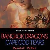 Bangkok Dragons, Cape Cod Tears | Randall Peffer
