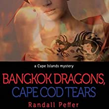 Bangkok Dragons, Cape Cod Tears Audiobook by Randall Peffer Narrated by Jim O'Hare