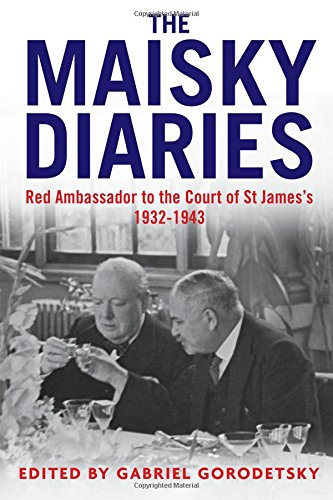 The Maisky Diaries: Red Ambassador to the Court of St James's, 1932-1943 ISBN-13 9780300180671