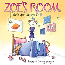 Zoe's Room: No Sisters Allowed (       UNABRIDGED) by Bethanie Deeney Murguia Narrated by Cris Dukehart