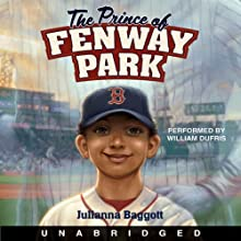 The Prince of Fenway Park (       UNABRIDGED) by Julianna Baggott Narrated by William Dufris