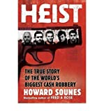Heist: The Inside Story of the World's Biggest Robbery (1847370470) by Sounes, Howard