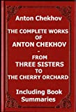 Image of The Complete Works of Anton Chekhov - From Three Sisters to The Cherry Orchard including Book Summaries