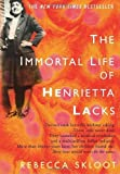 The Immortal Life of Henrietta Lacks by Skloot, Rebecca [Crown,2010] (Hardcover)