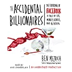 The Accidental Billionaires: The Founding of Facebook | Ben Mezrich