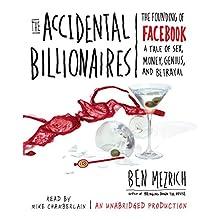 The Accidental Billionaires: The Founding of Facebook | Livre audio Auteur(s) : Ben Mezrich Narrateur(s) : Mike Chamberlain