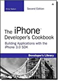 img - for The iPhone Developer's Cookbook: Building Applications with the iPhone 3.0 SDK (2nd Edition) book / textbook / text book