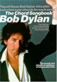 The Chord Songbook: Bob Dylan (0711977763) by Dylan, Bob