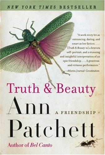 Truth & Beauty  A Friendship, Ann Patchett