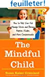 The Mindful Child: How to Help Your K...