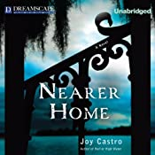 Nearer Home: A Nola Cespedes Mystery, Book 2 | Joy Castro