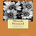 Words Pressed: A Short Biography | Jennifer M. Valentine