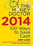 The Money Doctor 2014: Make Your Money Go Futher (0717157865) by Lowe, John