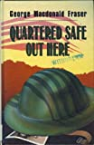 Quartered Safe Out Here (Charnwood Library) George MacDonald Fraser