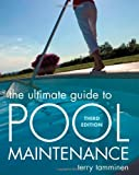 The Ultimate Guide to Pool Maintenance, Third Edition - 0071470174