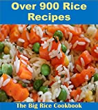 Rice Recipes: Over 900 Rice Recipes from Every Corner of the World (rice cookbook, rice recipes, rice recipe book)