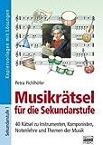 Brigg: Musik: Musikrätsel für die Sekundarschule: 40 Rätsel zu Instrumenten, Komponisten, Notenlehre und Themen der Musik. Kopiervorlagen mit Lösungen