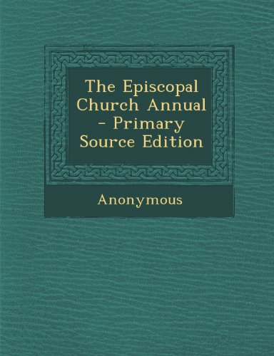 The Episcopal Church Annual - Primary Source Edition