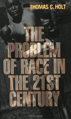 The Problem of Race in the Twenty-first Century (The...