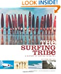 The Surfing Tribe: A History of Surfi...