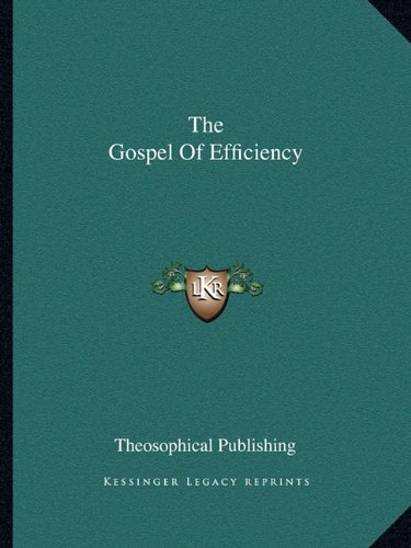 The Gospel of Efficiency