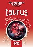 Old Moore's Horoscope 2015 -�Taurus