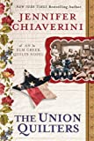 The Union Quilters (Elm Creek Quilts Novel: Thorndike Press Large Print Core)