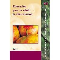 Educación para la salud: la alimentación (EDITORIAL POPULAR)