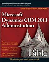 Microsoft Dynamics CRM 2011 Administration Bible Front Cover