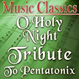 O Holy Night (Tribute to Pentatonix)