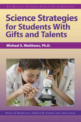 Science Strategies for Students with Gifts and Talents (The Practical Strategies in Gifted Education)