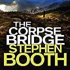 The Corpse Bridge: Cooper and Fry, Book 14 Hörbuch von Stephen Booth Gesprochen von: Mike Rogers