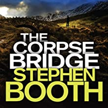 The Corpse Bridge: Cooper and Fry, Book 14 Audiobook by Stephen Booth Narrated by Mike Rogers