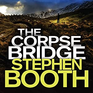 The Corpse Bridge: Cooper and Fry, Book 14 | [Stephen Booth]
