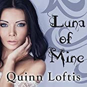 Luna of Mine: Grey Wolves, Book 8 | Quinn Loftis
