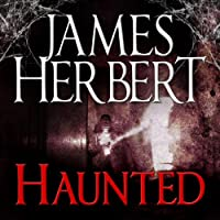 Haunted: David Ash Series, Book 1 (       UNABRIDGED) by James Herbert Narrated by Steven Pacey