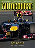 Autocourse 2011-2012: The World's Leading Grand Prix Annual