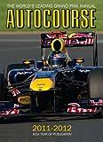 Autocourse 2011-2012: The World's Leading Grand Prix Annual (Autocourse: The World's Leading Grand Prix Annual)