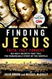 img - for Finding Jesus: Faith. Fact. Forgery.: Six Holy Objects That Tell the Remarkable Story of the Gospels by David Gibson (2016-03-01) book / textbook / text book