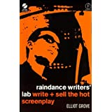 Raindance Writers' Lab: Write and Sell the Hot Screenplayby Elliot Grove