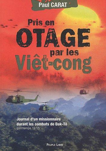 pris-en-otage-par-les-viet-cong-journal-dun-missionnaire-durant-les-combats-de-dak-to-printemps-1972
